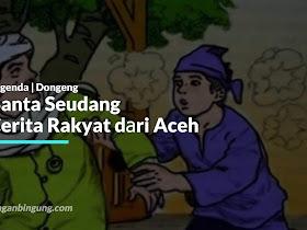 Banta Seudang Cerita Rakyat dаrі Aceh - Responsive Blogger Template