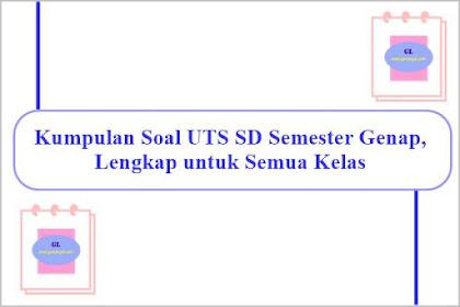 Kumpulan Soal UTS SD Semester Genap, Lengkap untuk Semua Kelas