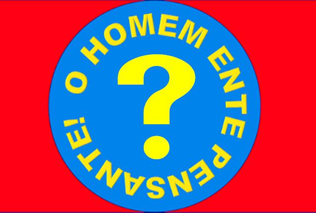 A imagem de fundo vermelho e azul claro em forma de círculo em volta diz: o homem ente pensante e ao centro uma interrogação.