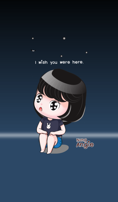 NONG ANGIE : I wish you were here.