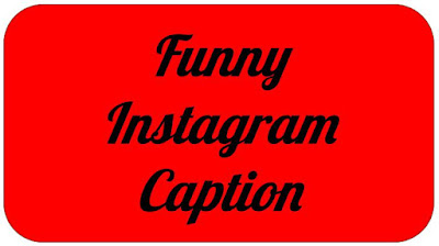 Funny Instagram Caption