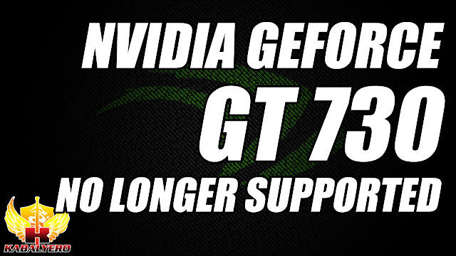 NVIDIA GT 730! No Longer Supported?