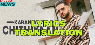 Chithiyan Lyrics in English   With Translation   – Karan Aujla