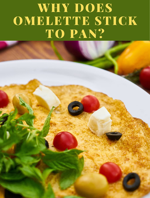 Why does Omelette stick to pan