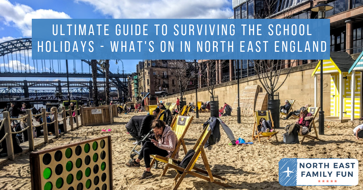 The Ultimate Guide to What's On in the North East for Kids | Summer Holidays 2019