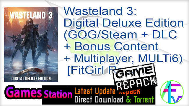 Wasteland 3 Digital Deluxe Edition (GOG Steam + DLC + Bonus Content + Multiplayer, MULTi6) [FitGirl Repack, Selective Download – from 10.8 GB]