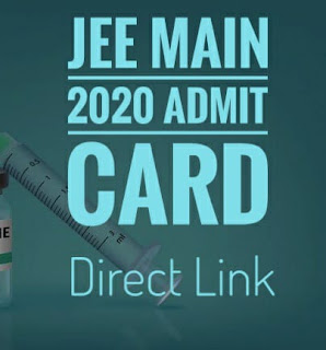 JEE Main 2020 Admit Card Direct Link