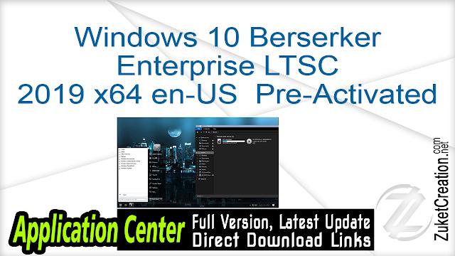 Windows 10 Berserker Enterprise LTSC 2019 Deluxe Edition x64 en-US  Pre-Activated