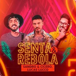 Senta e Rebola – Sandro e Cícero, Lucas Lucco
