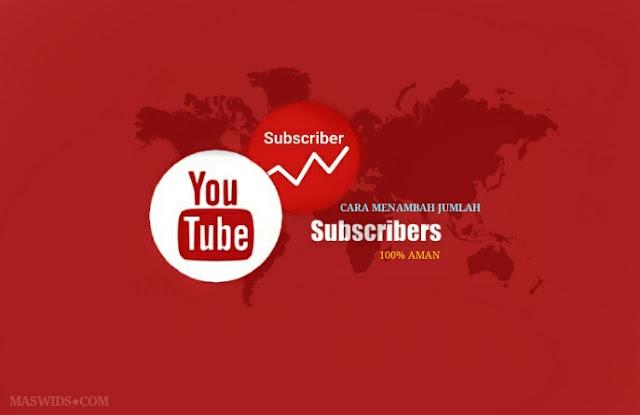 cara-menambah-jumlah-subscriber-youtube-cepat-aman