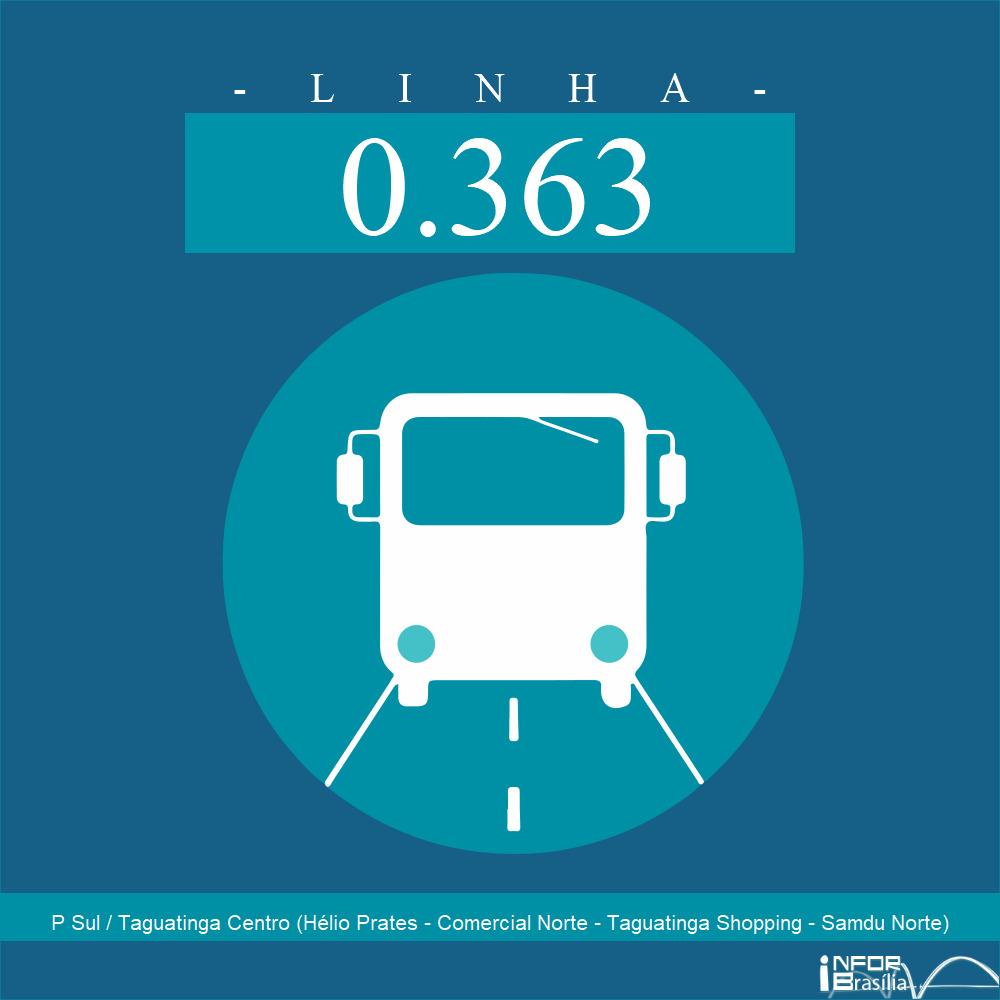 Horário de ônibus e itinerário 0.363 - P Sul / Taguatinga Centro (Hélio Prates - Comercial Norte - Taguatinga Shopping - Samdu Norte)