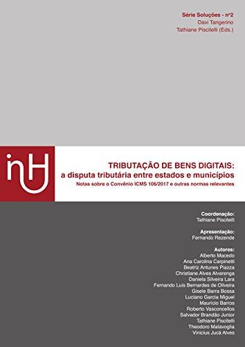 Tributação de bens digitais: a disputa tributária entre estados e municípios: Notas sobre o Convênio ICMS 106/2017 e outras normas relevantes