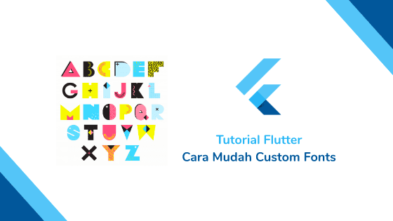 Tutorial Flutter Cara Mudah Custom Fonts