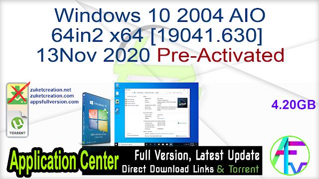 Windows 10 2004 AIO 64in2 x64 [19041.630] 13Nov 2020 Pre-Activated