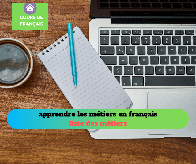 apprendre les métiers en français -liste des métiers( vocabulaire)