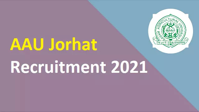 aau-jorhat-recruitment-2021