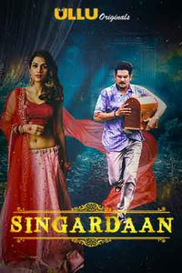 Download [18+] Singardaan (2019) Season 01 {All Episodes} 720p FULL HD – ULLU Original