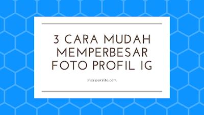 3 cara memperbesar foto profil instagram.png