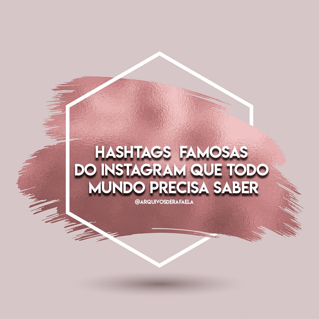 11 #Hashtags que todo mundo deveria conhecer!