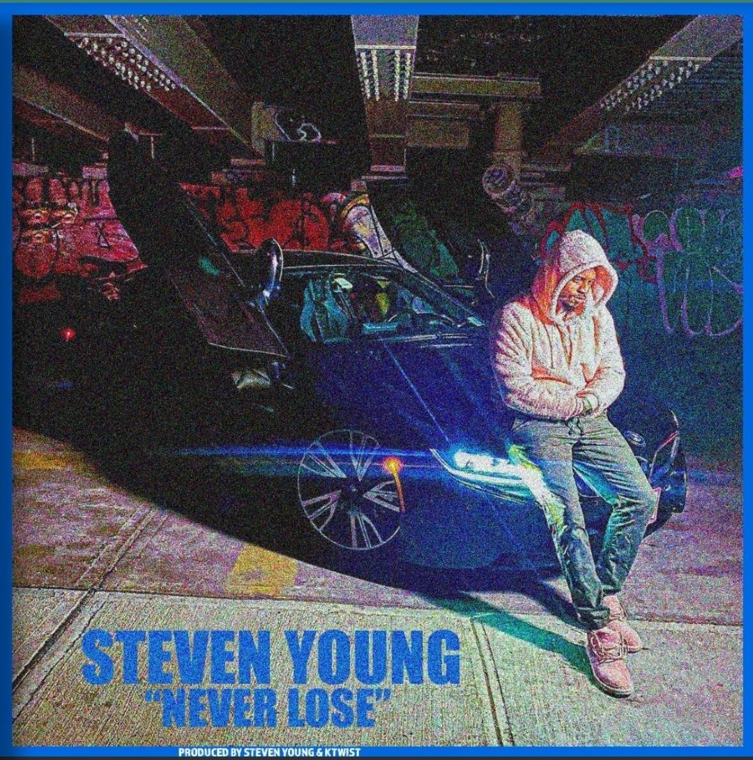 "Steven Young Drops ""Never Lose"""