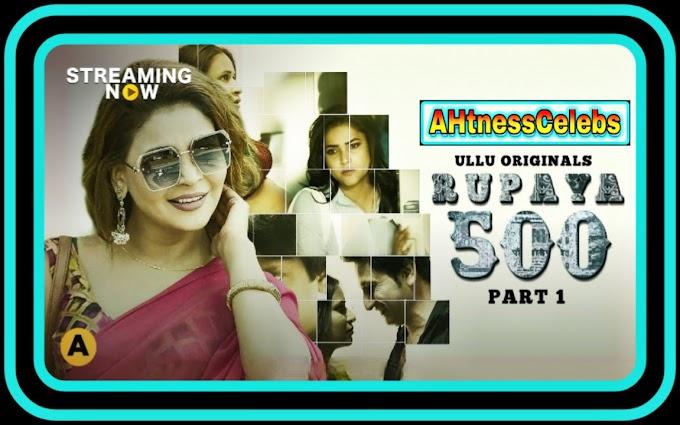 Rupaya 500 Part 1 (2021)  - Ullu Web Series s01 Complete