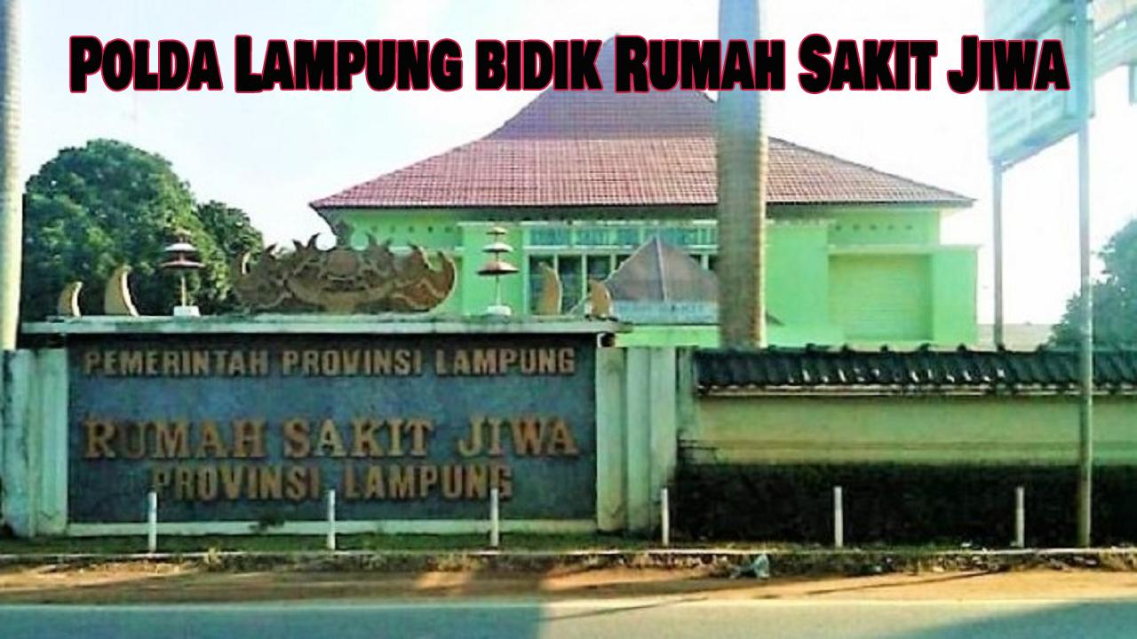 Polda Lampung bidik Rumah Sakit Jiwa