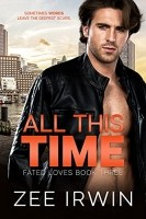 All This Time by Zee Irwin