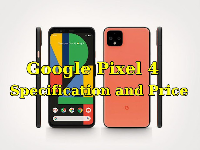 Google Pixel 4 Specifications and Price