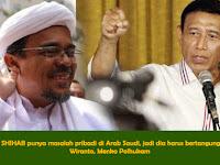 Tegas!!! Wiranto Sebut Rizieq Punya Masalah Pribadi di Negara Arab Saudi, Harus Bertanggung Jawab