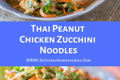Thai Peanut Chicken Zucchini Noodles