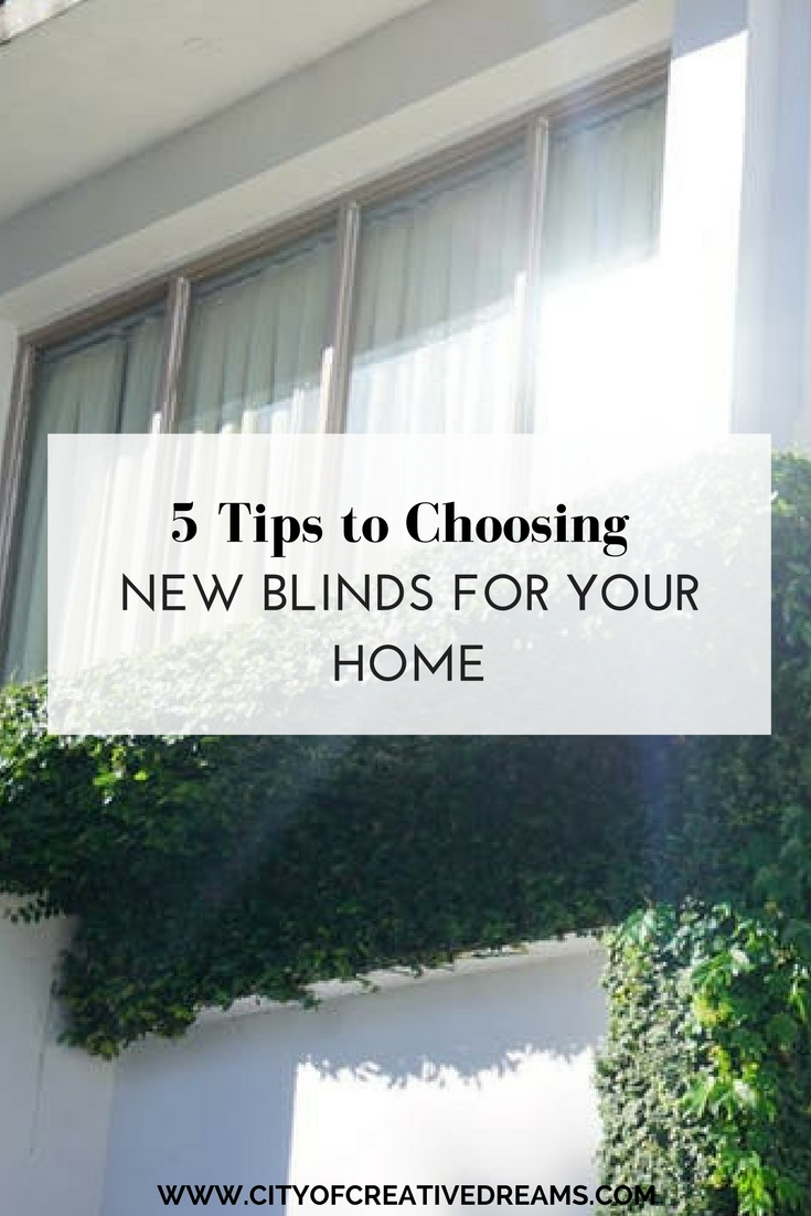 5 Tips to Choosing New Blinds for Your Home | City of Creative Dreams