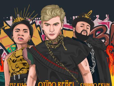 "Oyibo Rebel – ""OJU MI BLOODY"" ft. Chinko Ekun, Mz Kiss"
