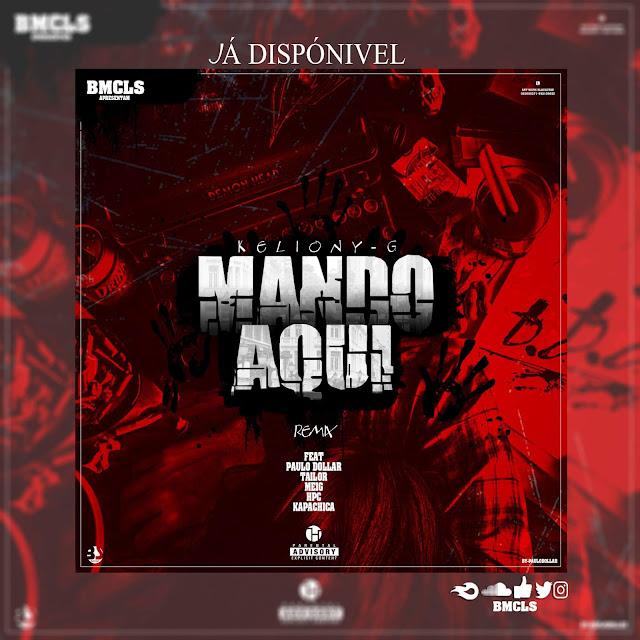 """KELIONYG lança o som """"Mando Aqui"""" com part. de  Paulo Dollar × TAYLOR × MEIG × HPC  × Kapaxika"""