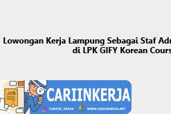 Lowongan Kerja Lampung Sebagai Staf Admin dan Marketing di LPK GIFY Korean Course