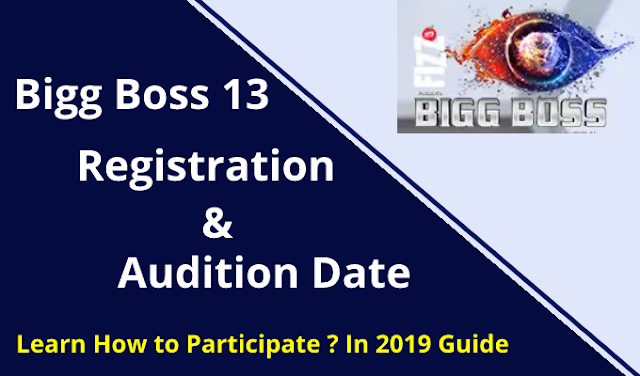 Bigg Boss 13 Registration & Audition Forms Dates Eligibility Criteria 2019