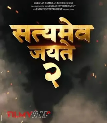 Satyamev Jayate 2 full movie Download By Filmyzilla, Filmywap 720p 480p