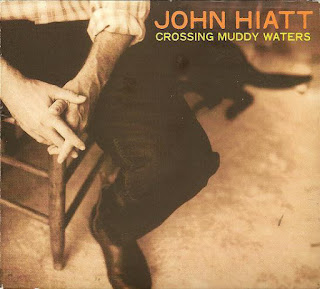 John Hiatt's Crossing Muddy Waters