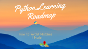 Python Learning Roadmap: How to Avoid Mistakes I Made