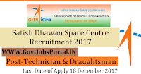 Satish Dhawan Space Centre SHAR Recruitment 2017– 68 Technician & Draughtsman