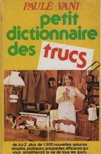 Télécharger Livre Gratuit Petit dictionnaire des trucs pdf
