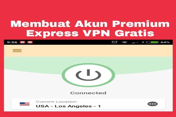 Cara Membuat Akun Express VPN Gratis