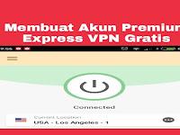 Cara Membuat Akun Express VPN Gratis Rasa Premium