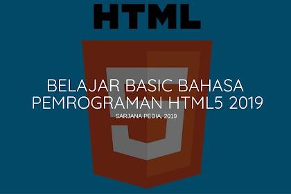 Belajar Basic Bahasa Pemrograman HTML5 2019