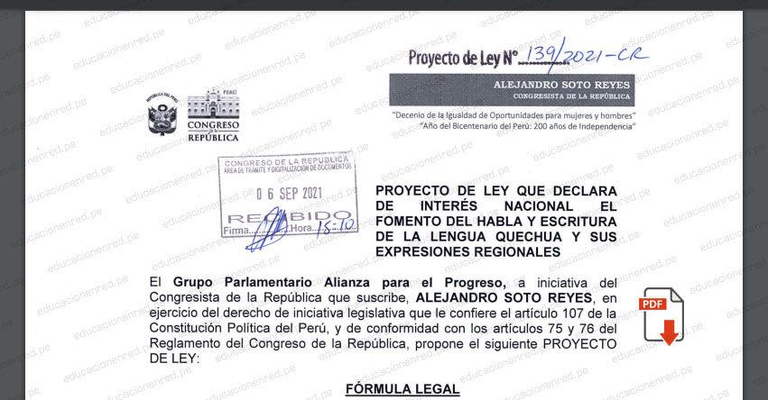PROYECTO DE LEY N° 00139/2021-CR.- Ley que declara de interés nacional el fomento del habla y escritura de la Lengua Quechua y sus Expresiones Regionales (.PDF) www.congreso.gob.pe
