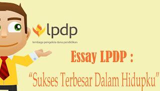 Esai LPDP: Sukses Terbesar Dalam Hidupku