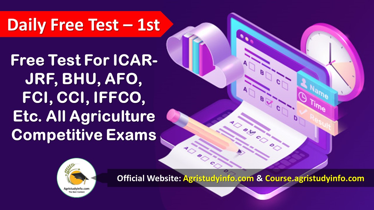 Read more about the article Daily Free Test For All Agriculture Competitive Exams– 1st