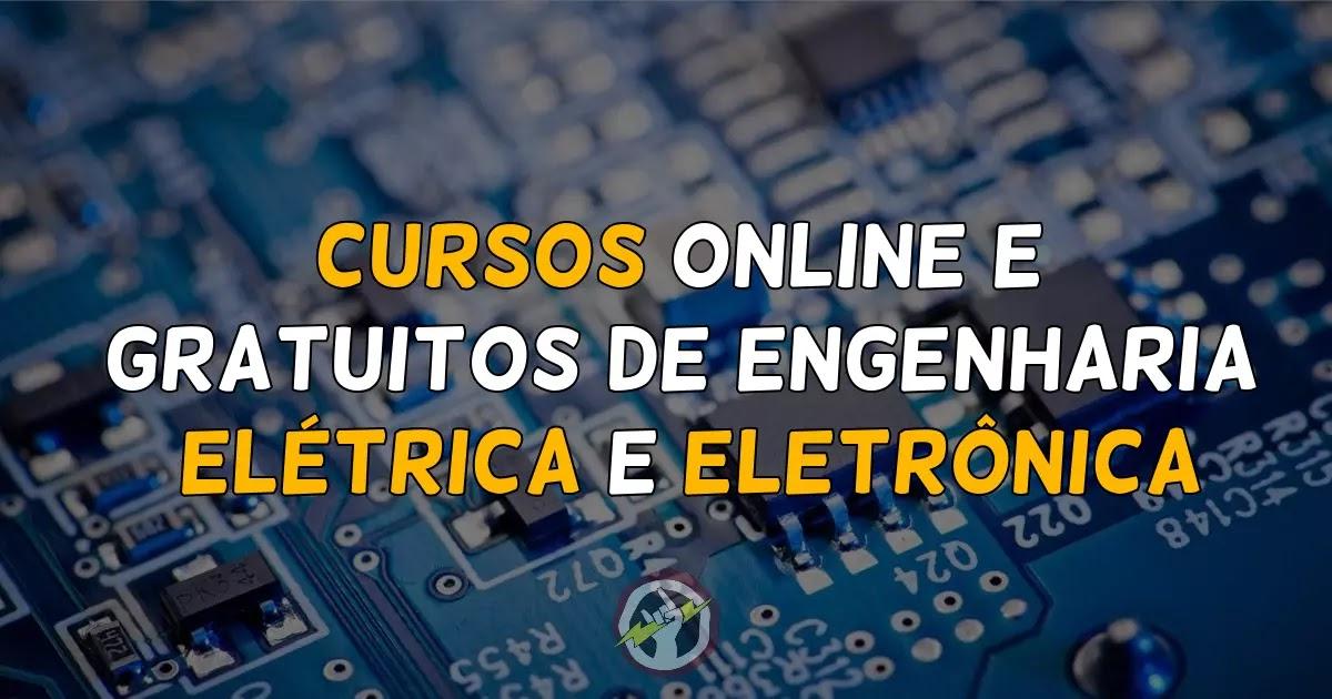 Cursos online e gratuitos de engenharia elétrica e eletrônica.