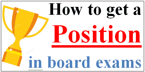 How to get a position in board exams in one month