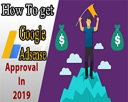 How to Get Google Adsense Approval Instantly  with Little Trick in 2019