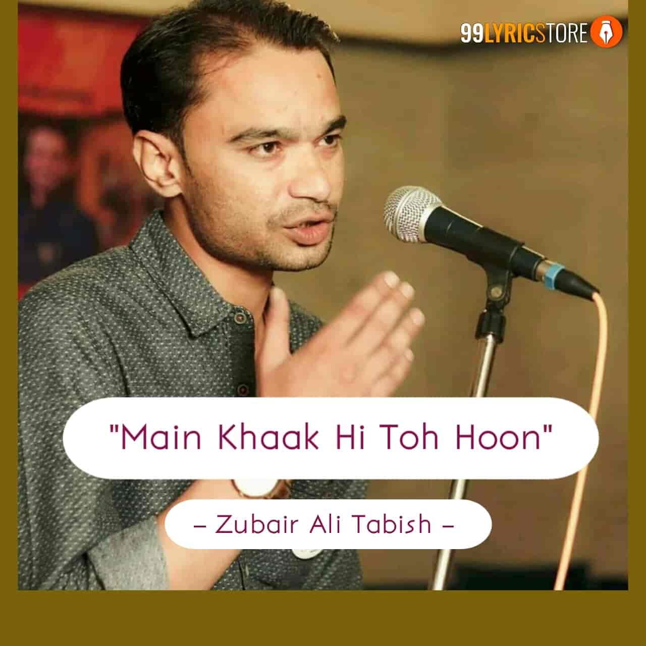 This Beautiful Poetry 'Main Khaak Hi Toh Hoon' has written and performed by Zubair Ali Tabish on Jashn-e-Urdu.